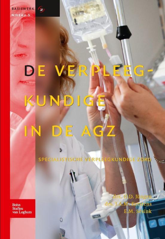 De verpleegkundige in de AGZ specialistische verpleegkundige zorg, Jüngen, IJ.D., Hardcover