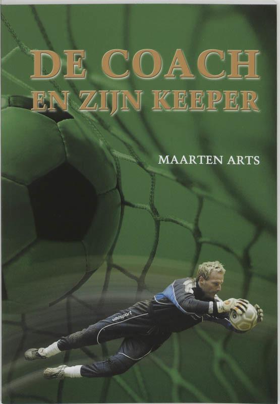De coach en zijn keeper Arts, M., Paperback