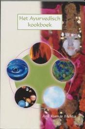 Het Ayurvedisch kookboek Mehta, Anil Kumar, Paperback