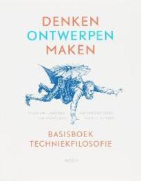 Denken, ontwerpen, maken basisboek Techniekfilosofie, Van der Stoep, Jan, Paperback