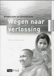 Hindoeisme en boeddhisme Extra docentenmateriaal wegen naar verlossing, Cor Jongeneelen, Paperback