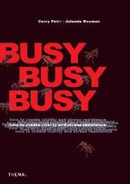 Busy, busy, busy how to create vitality and resistance to stress, Carry Petri, Paperback