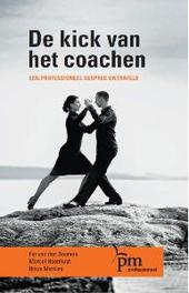 De kick van het coachen een professioneel gesprek ontrafeld, Fer van den Boomen, Hardcover