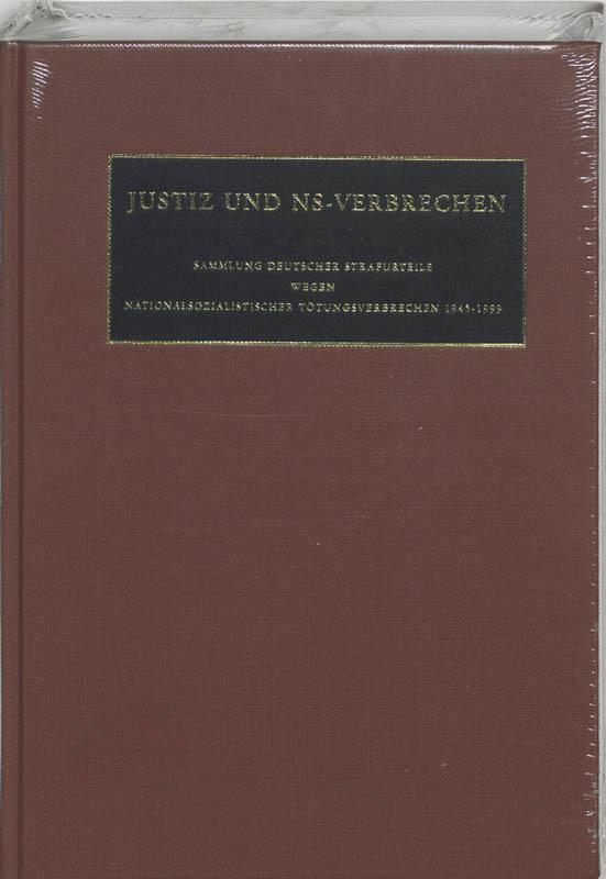 Justiz und NS-Verbrechen XXVII Sammlung deutscher Strafurteile wegen Nationalsozialistischer Rotungsverbrecheb 1945-1999, Hardcover
