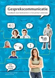 Gesprekscommunicatie handboek voor leerkrachten in het primair onderwijs, Van den Brand, Adri, Paperback