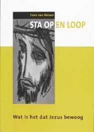 Sta op en loop wat is het dat Jezus bewoog, F. van Reisen, Paperback