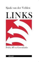 Links pvdA, SP en GroenLinks, Velden, Sjaak van der, Paperback