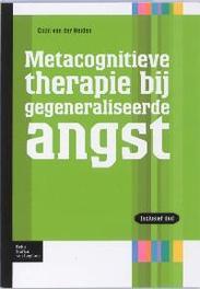 metacognitieve therapie bij gegeneraliseerde angst Protocollen  voor de GGZ, Colin Van Der Heiden, Paperback