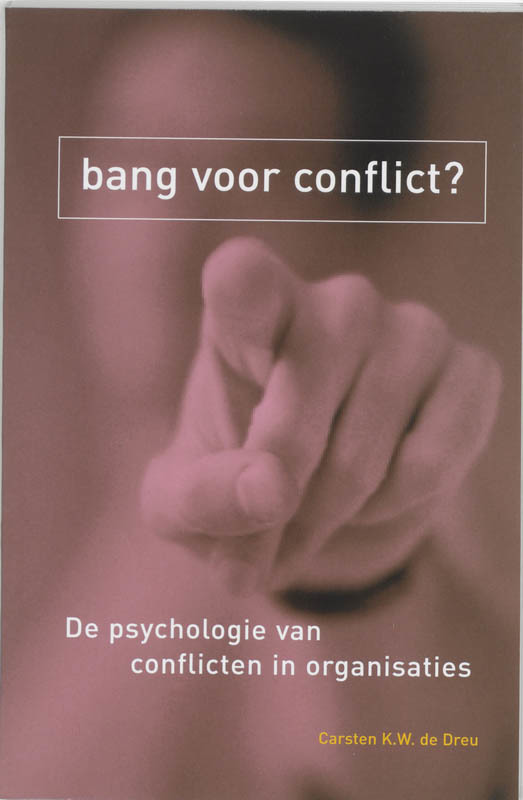 Bang voor conflict? de psychologie van conflicten in organisaties, De Dreu, Carsten K.W., Paperback