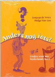 Anders nog iets ? NT2 liedjes liedjes voor wie Nederlands leert, Van Loo, Helga, Paperback