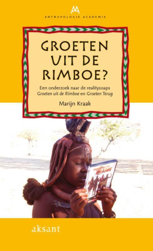 Groeten uit de rimboe? een onderzoek naar de realitysoaps Groeten uit de Rimboe en Groeten Terug, Marijn Kraak, Paperback