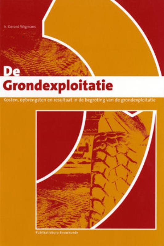 De Grondexploitatie kosten, opbrengsten en resultaat in de begroting van de grondexploitatie, Wigmans, Gerard, Paperback