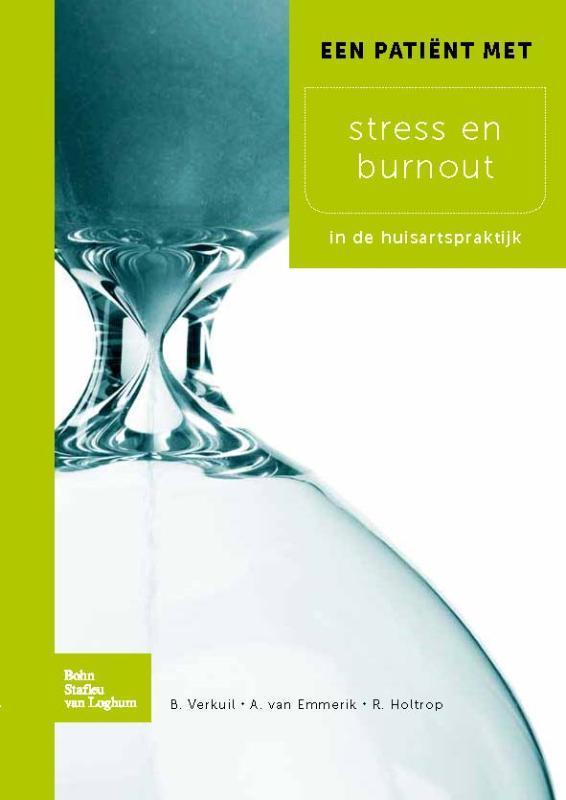 Een patient met stress en burnout in de huisartsenpraktijk, Verkuil, Bart, Paperback