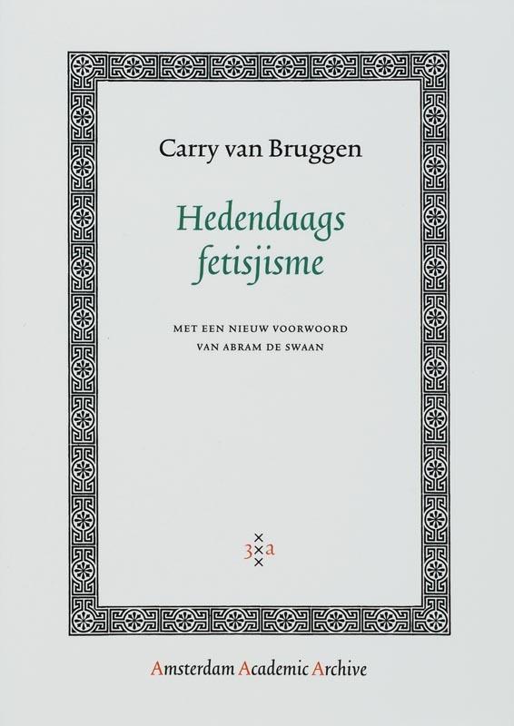 Hedendaags fetisjisme Amsterdam Academic Archive, C. van Bruggen, Paperback