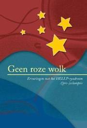 Geen roze wolk eevaringen met het HELLP-syndroom, Stichting HELLP-syndroom, Paperback