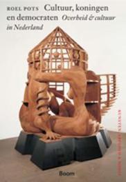 Cultuur, koningen en democraten overheid & cultuur in Nederland, Pots, R., Paperback