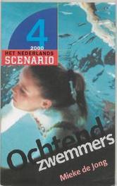 Ochtendzwemmers Het Nederlands scenario, Jong, Marjet de, Paperback