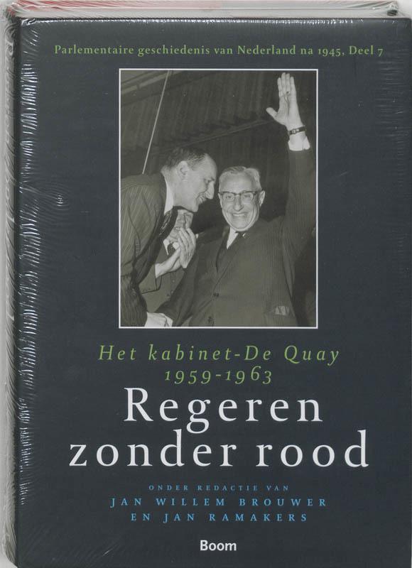 Regeren zonder rood het kabinet-De Quay, 1959-1963, J.W. Brouwer, Hardcover