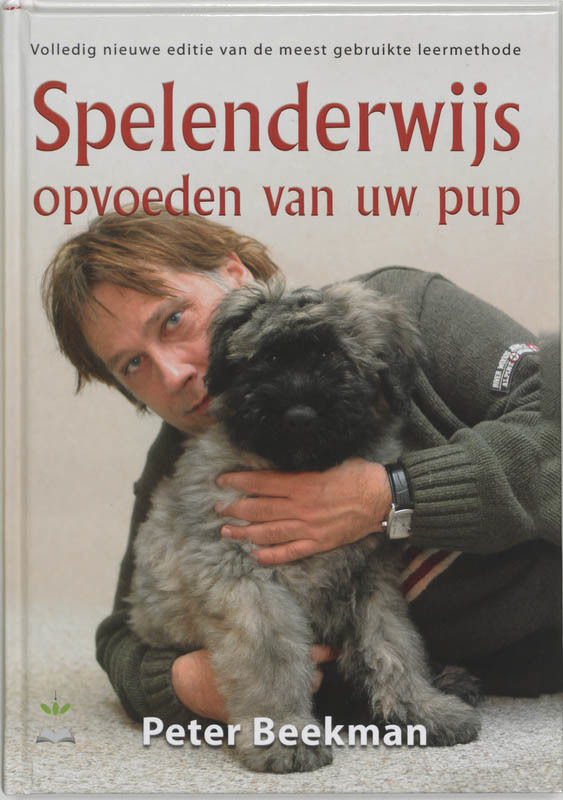 Spelenderwijs opvoeden van uw pup volledig nieuwe editie van de meest gebruikte leermethode, Beekman, Peter, Hardcover