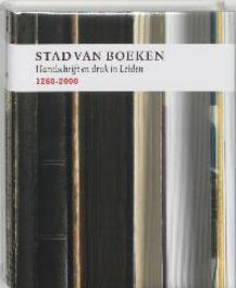 Stad van boeken handschrift en druk in Leiden, 1260-2000, Bouwman, André, Hardcover