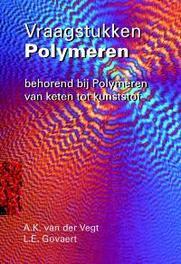 Vraagstukken polymeren behorend bij Polymeren van keten tot kunststof, Vegt, A.K. van der, Paperback