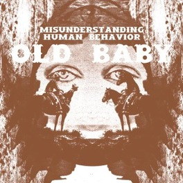 MISUNDERSTANDING HUMAN.. .. BEHAVIOR // MEMBERS OF SHIPPING NEWS/SLINT OLD BABY, 12' Vinyl