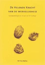 De helende werkelijkheid familieopstellingen en het werk van Bert Hellinger, Nelles, Wilfried, Paperback
