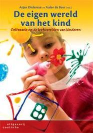 De eigen wereld van het kind oriëntatie op de leefwerelden van kinderen, De Beer, F., Paperback