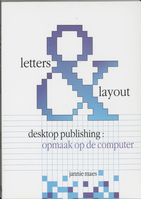 Letters & lay-out desktop publishing: opmaak op de computer, Maes, Jan, Paperback
