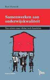 Samenwerken aan onderwijskwaliteit van missie naar didactisch handelen, Roel Huntink, Paperback
