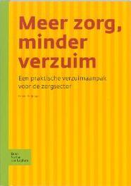 Meer zorg, minder verzuim een praktische verzuimaanpak voor de zorgsector, Bsl Fictief, Paperback