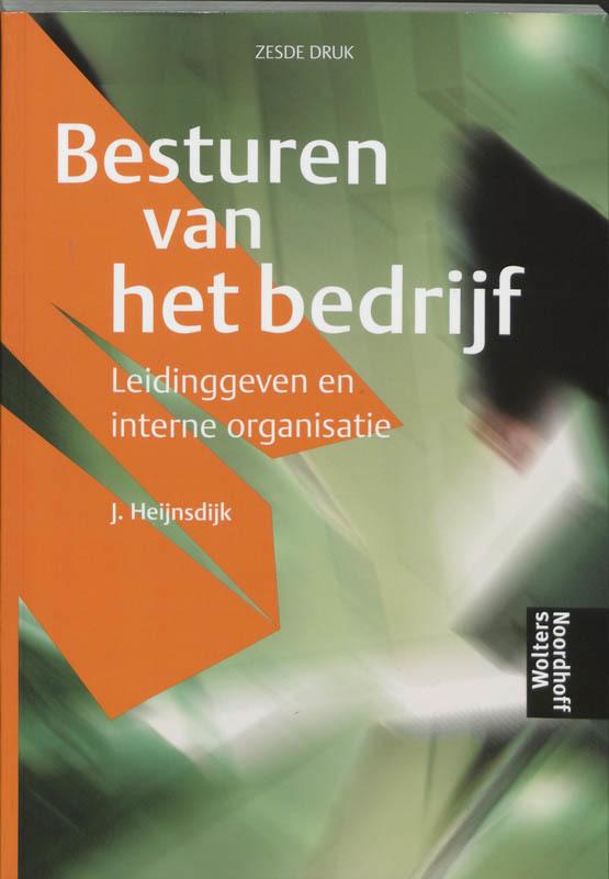 Besturen van het bedrijf leidinggeven en interne organisatie, Heijnsdijk, J., Paperback
