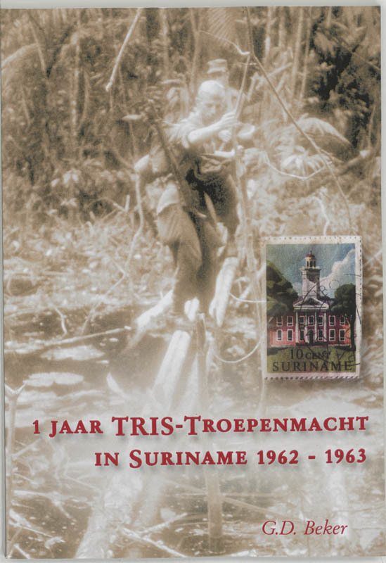1 jaar TRIS Troepenmacht in Suriname G.D. Beker, Paperback