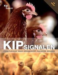 Kipsignalen praktijkgids voor diergericht pluimvee houden, Heijmans, Jos, Paperback