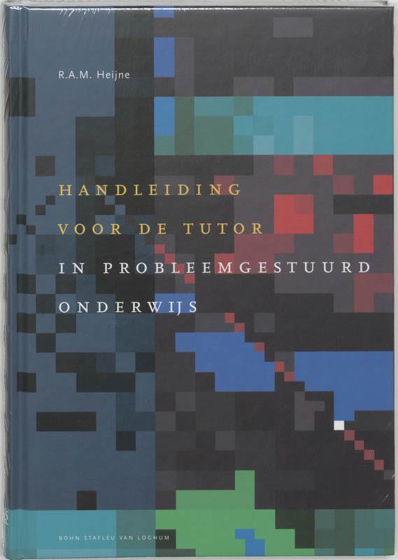 Handleiding voor de tutor in probleemgestuurd onderwijs Docentenreeks, Heijne, R.A.M., Hardcover