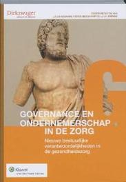 Governance en ondernemerschap in de zorg nieuwe bestuurlijke verantwoordelijkheden in de gezondheidszorg, Paperback