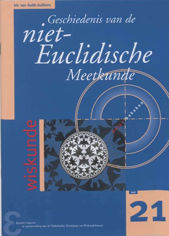 Geschiedenis van de niet-Euclidische Meetkunde Zebra-reeks, Iris van Gulik-Gulikers, Paperback
