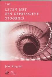 Leven met een depressieve stoornis Van A tot ggZ, Kragten, Joke, Paperback