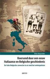 Koersend door een eeuw Italiaanse en Belgische geschiedenis De Italo-Belgische connectie  in en rond het wielerpeloton, Vanysacker, Dries, onb.uitv.