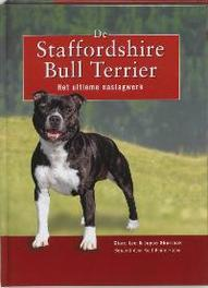De Staffordshire Bull Terrier het ultieme naslagwerk, Lee, Clare, Hardcover