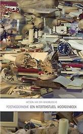 Postmodernisme een intertekstueel woordenboek, A.A. Van den Braembussche, Paperback