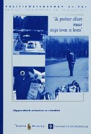 Ik probeer alleen maar mijn leven te leven uitgeprocedeerde asielzoekers en criminaliteit, Leerkes, A., Paperback