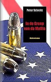 In de Greep van de Maffia Schmitz, Peter, Paperback