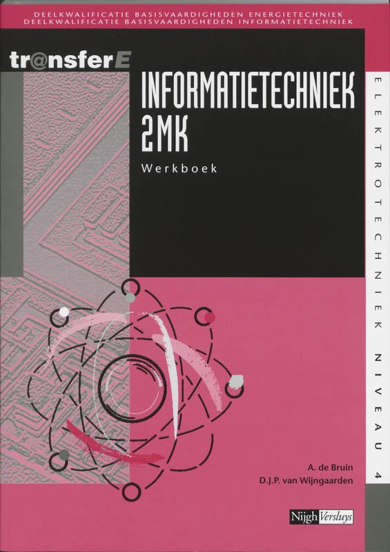 Informatietechniek: 2MK: Werkboek TransferE, A. de Bruin, Paperback