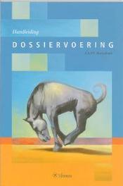 Handleiding dossiervoering Beenackers, Ad Antonie, Paperback