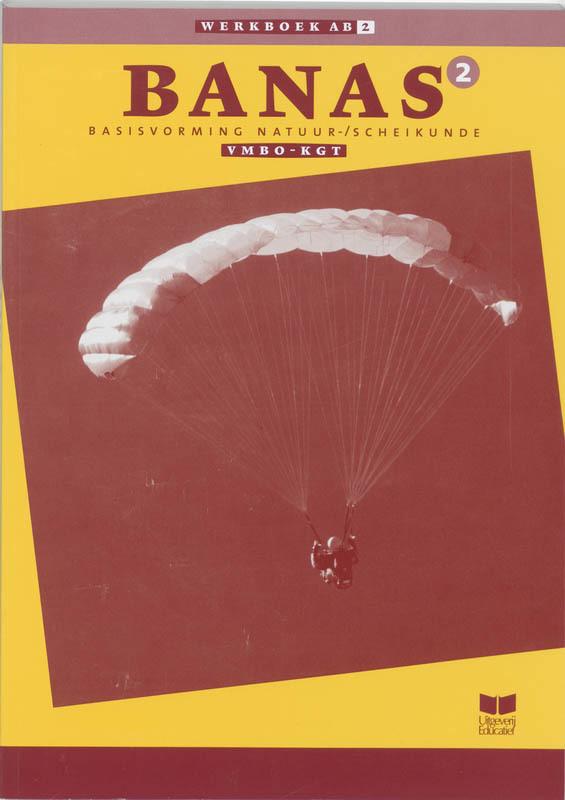 Banas: 2 Vmbo-KGT: Werkboek AB katern 2 basisvorming Natuurkunde Scheikunde, J.L.M. Crommentuyn, Paperback