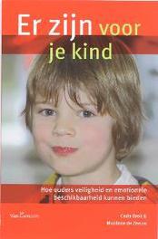 Er zijn voor je kind hoe ouders veiligheid en emotionele beschikbaarheid kunnen bieden, C. Brok, Paperback
