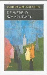 De wereld waarnemen Maurice Merleau-Ponty, Paperback