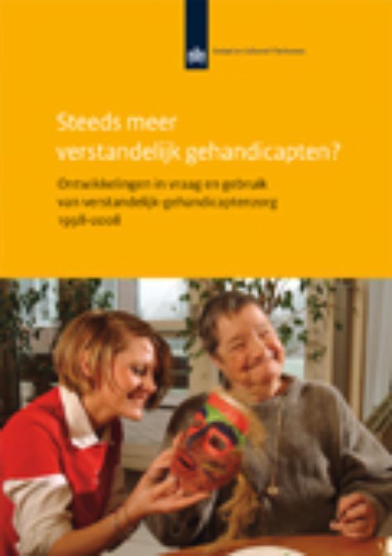 Steeds meer verstandelijk gehandicapten? ontwikkelingen in vraag en gebruik van zorg voor verstandelijk gehandicapten 1998-2008, Ras, Michiel, Paperback