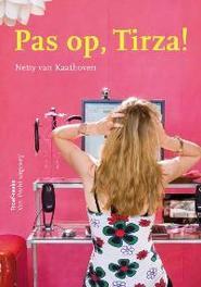 Pas op! Tirza Troef-reeks, Netty van Kaathoven, Paperback